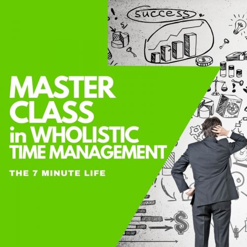 Training in Time Management - The 7 Minute Life